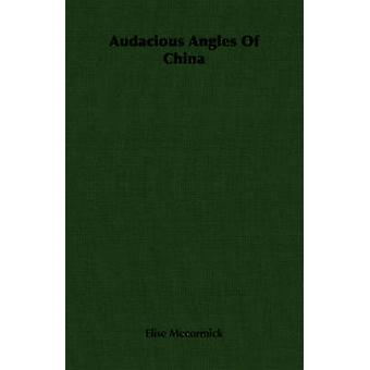 Audacious Angles Of China by Mccormick & Elise
