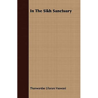 In The Sikh Sanctuary by Vaswani & Thanwardas Lilaram