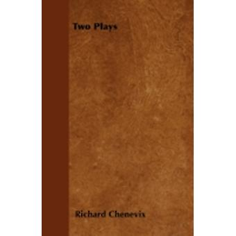 Two Plays by Chenevix & Richard
