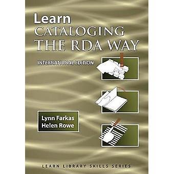 Learn Cataloging the RDA Way  International Edition by Farkas & Lynn