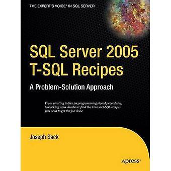 SQL Server 2005 TSQL Recipes  A ProblemSolution Approach by Joseph Sack