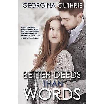 Better Deeds Than Words by Guthrie & Georgina