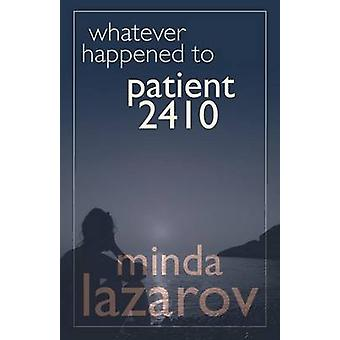 Whatever Happened to Patient 2410 by Lazarov & Minda