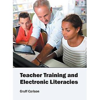 Teacher Training and Electronic Literacies by Carlson & Gruff