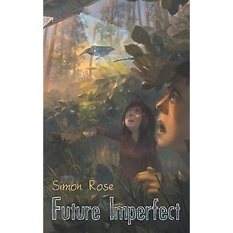 Future Imperfect by Rose & Simon
