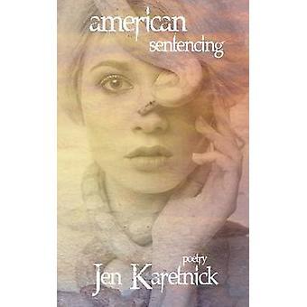 American Sentencing by Karetnick & Jen