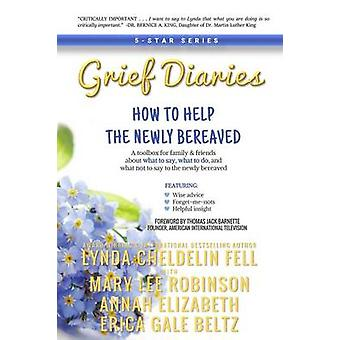Grief Diaries How to Help the Newly Bereaved par Cheldelin Fell et Lynda