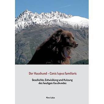 Der Haushund  Canis lupus familiaris by Latza & Marc