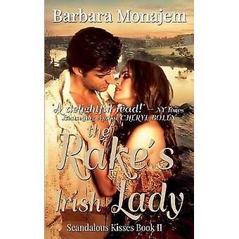 The Rakes Irish Lady by Monajem & Barbara