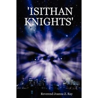 ISITHAN KNIGHTS by Ray & Reverend Joanna & Z.