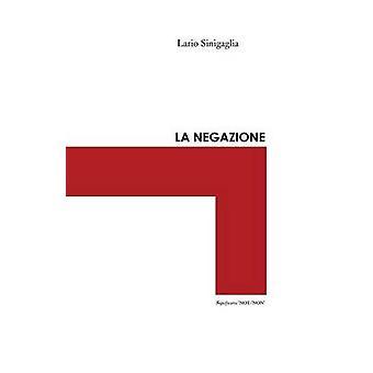 La negazione by Sinigaglia & Ilario