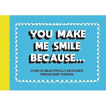 You Make Me Smile Because...