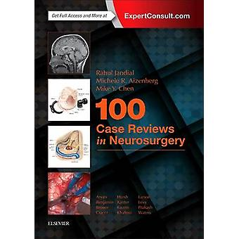 100 Case Reviews in Neurosurgery by Rahul Jandial - Michele R. Aizenb