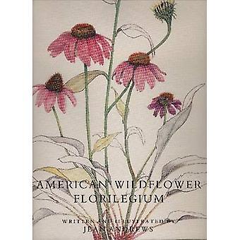 American Wildflower Florilegium by J. Andrews - 9780929398433 Book