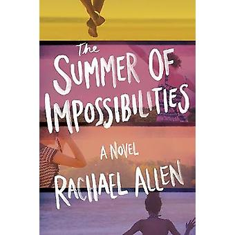 The Summer of Impossibilities by Rachael Allen - 9781419741128 Book