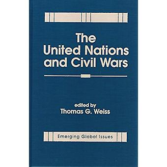 The United Nations and Civil Wars de Thomas G. Weiss - 9781555875275