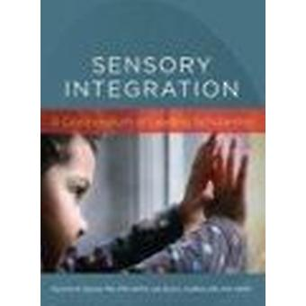 Sensory Integration - A Compendium of Leading Scholarship by Charlotte