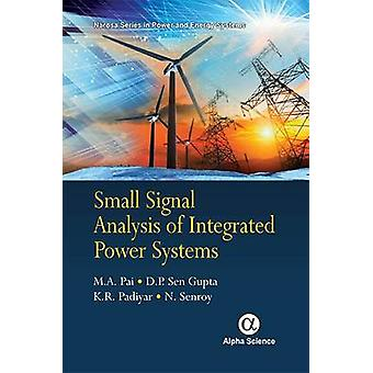 Small Signal Analysis of Integrated Power Systems by M. A. Pai - K. R