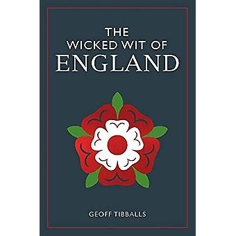 The Wicked Wit of England by Geoff Tibballs - 9781789290219 Book