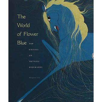 The World of Flower Blue - Pop Chalee - An Artistic Biography by Margar