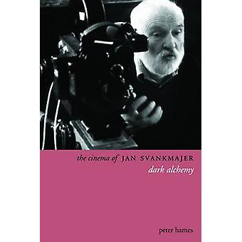 The Cinema of Jan Svankmajer - Dark Alchemy by Peter Hames - 978190567
