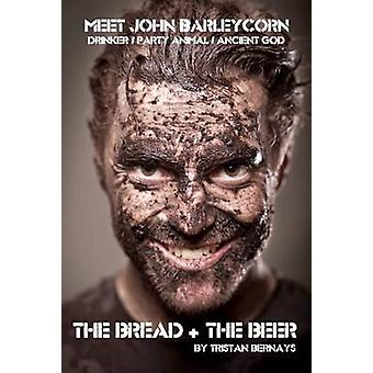 Bread & the Beer by Tristan Bernays - 9781910067154 Book