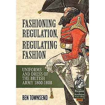 Fashioning Regulation - Regulating Fashion - The Uniforms and Dress of