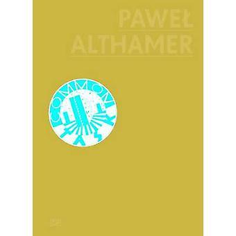 Pawel Althamer by Ingvild Goetz - Larissa Michelberger - Rainald Schu
