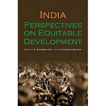 India - Perspectives on Equitable Development - 2009 by S. Mahendra Dev