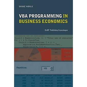 VBA Programming in Business Economics by Wohlk Sanne - 9788757422672