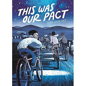 This Was Our Pact by Ryan Andrews - 9781626720534 Book