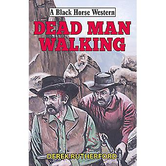 Dead Man Walking by Derek Rutherford - 9780719829840 Book