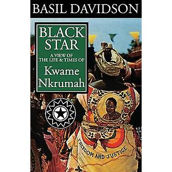 Black Star - A View of the Life and Times of Kwame Nkrumah by Basil Da