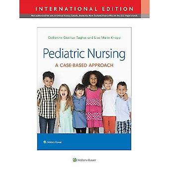 Pediatric Nursing - A Case-Based Approach by Dr. Gannon Tagher - 97819