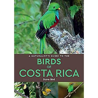 A Naturalist's Guide to the Birds of Costa Rica (2nd edition) by Stev