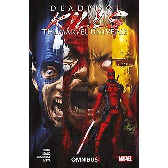 Deadpool Kills The Marvel Universe Omnibus by Cullen Bunn - 978184653