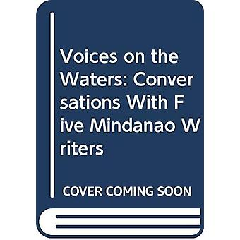 Voices on the Waters - Conversations with Five Mindanao Writers by Ric