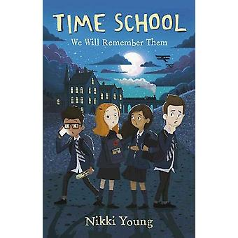 Time School (second edition) - We Will Remember Them by Nikki Young -