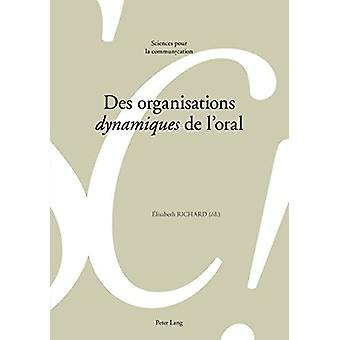 """Des Organisations """"dynamiques"""" de l'Oral by Elisabeth Richa"""