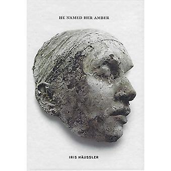 Iris Haussler - He Named Her Amber by Iris Ha Ussler - 9781894243681 B