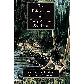 The Paleoindian and Early Archaic Southeast by David G. Anderson - 97