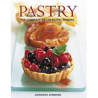 Pastry - The Complete Art of Pastry Making by Catherine Atkinson - 978