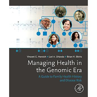 Managing Health in the Genomic Era by Vincent Henrich
