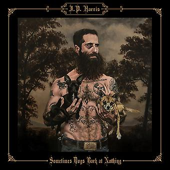 Jp Harris - Sometimes Dogs Bark at Nothing [CD] USA import