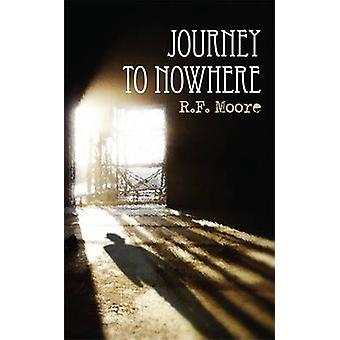 A Journey to Nowhere by Moore & R. F.