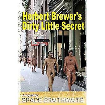 Herbert Brewer's Dirty Little Secret