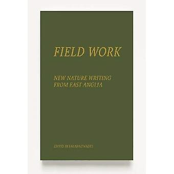 Field Work by Edited by Sarah Lowndes