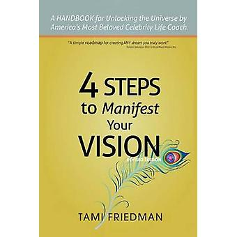 Four Steps to Manifest Your Vision - I Have the Power and So Do You! b