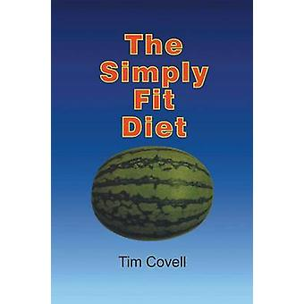 The Simply Fit Diet by Tim Covell - 9781491750346 Book