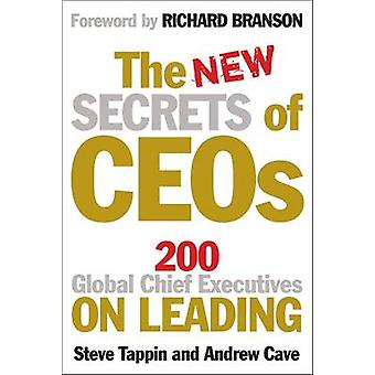 The New Secrets of CEOs - 200 Global Chief Executives on Leading by St